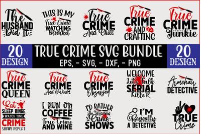 True Crime SVG T shirt Design Bundle