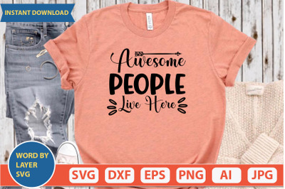 Awesome People Live Here svg design