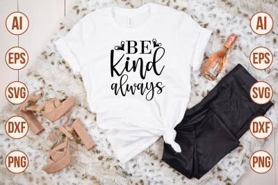 Be Kind Always svg