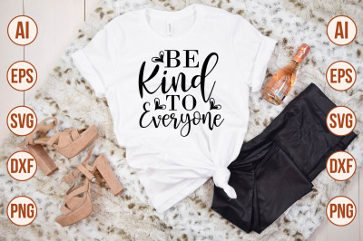 Be Kind to Everyone SVG