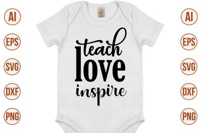 teach love inspire svg cut file