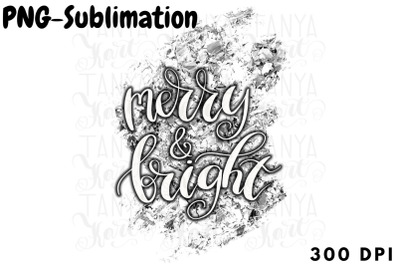 Merry And Bright | Sublimation Png