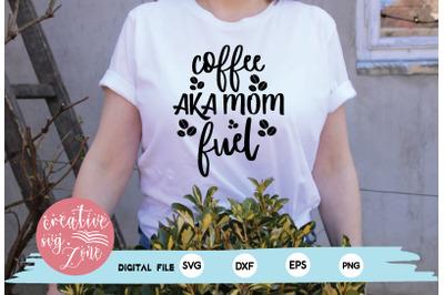 coffee aka mom fuel