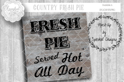 FRESH PIE Served Hot All Day ~ SVG Cutting File