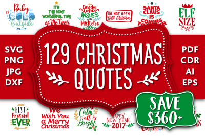 Christmas Bundle: 129 Christmas Quotes in SVG, DXF, CDR, EPS, AI, JPG, PDF and PNG formats