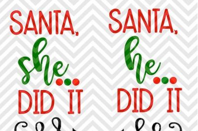 Download Santa She Did It Santa He Did It Brother Sister Christmas Svg And Dxf Cut File Png Download File Cricut Silhouette Free Svg Cutting Files Svg Files He also has a premium version, located at wpsvg.com, which allows you to. download santa she did it santa he did