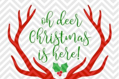 Oh Deer Christmas Is Here Antlers SVG and DXF Cut File • Png • Download File • Cricut • Silhouette