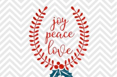 Peace Love Joy Mistletoe Christmas Laurel Wreath SVG and DXF Cut File • Png • Download File • Cricut • Silhouette