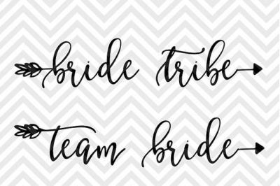 Bride Tribe Team Bride Arrow Bridal Party SVG and DXF Cut File • Png • Download File • Cricut • Silhouette