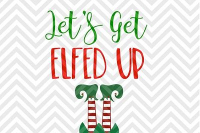 Let's Get Elfed Up Wine Christmas SVG and DXF Cut File • Png • Download File • Cricut • Silhouette
