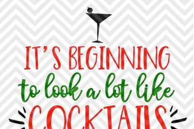 It's Beginning to Look A lot Like Cocktails Christmas Wine SVG and DXF Cut File • Png • Download File • Cricut • Silhouette