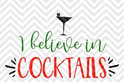 I Believe in Cocktails Christmas Wine SVG and DXF Cut File • Png • Download File • Cricut • Silhouette