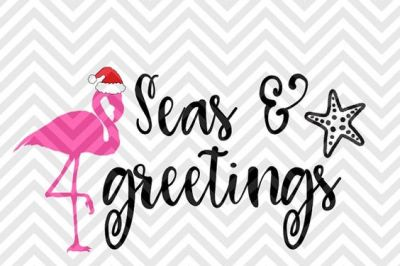 Seas and Greetings Christmas Flamingo Season's Greetings SVG and DXF Cut File • Png • Download File • Cricut • Silhouette