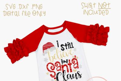 Christmas Svg File, I Still Believe in Santa SVG, Santa svg, Christmas SVG, Holiday svg, Winter Svg, Merry Christmas Svg, christmas cricut svg