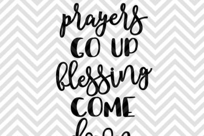 Prayers Go Up Blessings Come Down SVG and DXF EPS Cut File • PNG • Vector • Calligraphy • Download File • Cricut • Silhouette