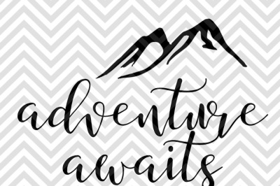 Adventure Awaits SVG and DXF Cut File • PNG • Vector • Calligraphy • Download File • Cricut • Silhouette