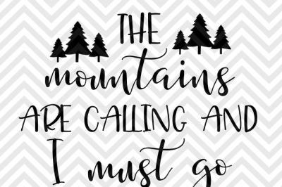The Mountains Are Calling and I Must Go Camping SVG and DXF EPS Cut File • PNG • Vector • Calligraphy • Download File • Cricut • Silhouette