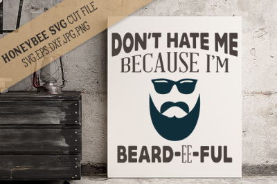 Don't Hate me Beardeeful