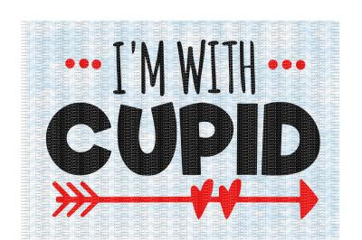 I'm with Cupid Cutting/ Printing Files