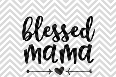 Blessed Mama SVG and DXF Cut File • PNG • Vector • Calligraphy • Download File • Cricut • Silhouette