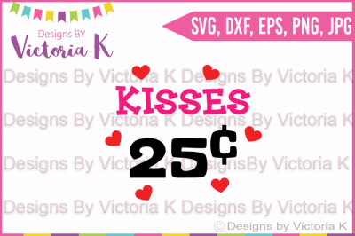 Kisses 25c, Valentine's Day SVG, Love, Kisses, SVG, DXF, Cricut, Silhouette, Cut File