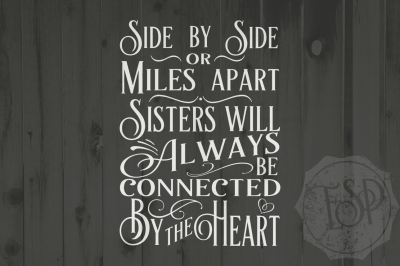 Side by Side or Miles apart, sisters will always be connected by the heart, SVG cutting file, DXF cutting file, PNG print file