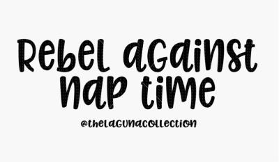 Rebel Against Nap Time SVG