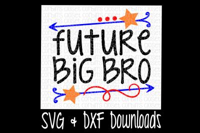 Big Bro SVG * Future Big Bro Cut File