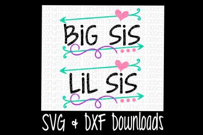 Big Sis SVG * Lil Sis SVG * Big Sis Lil Sis Cut File