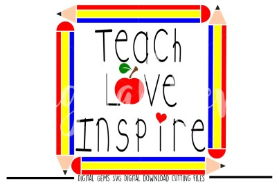 Teach Inspire Love SVG / DXF / EPS / PNG Files