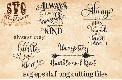 Always Stay Humble and Kind / SVG DXF PNG EPS Cutting File For Silhouette Cricut