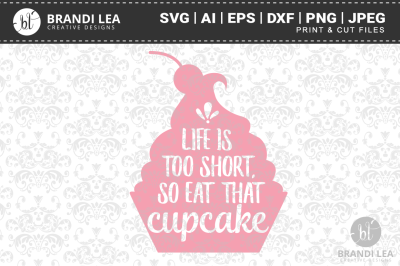 Life is Too Short, So Eat That Cupcake SVG Cutting Files