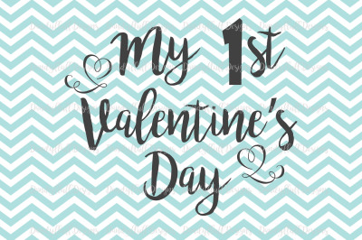 My 1st Valentine's Day SVG Cutting File For Silhouette And Cricut. PNG for Clipart. Commercial Use Digital Download