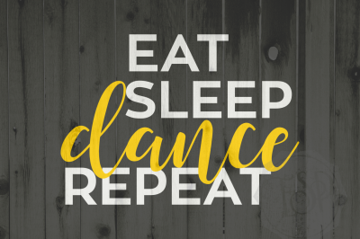 Eat sleep Dance Repeat, dxf svg, cutting file