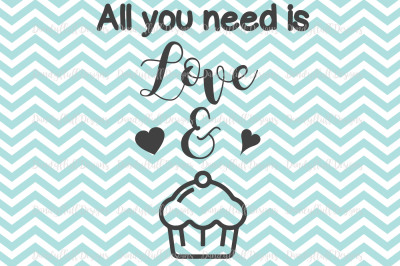 Valentine SVG Cutting File. All you need is love and cupcakes. For Silhouette And Cricut. PNG for Clipart. Commercial Use Digital Download