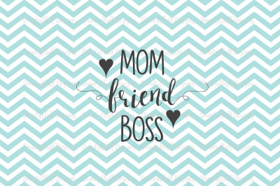 Mother's Day SVG Cutting File. Mom Friend Boss For Silhouette And Cricut. PNG for Clipart. Commercial Use Digital Download / Printable
