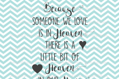 Because someone we love is in heaven there is a little bit of heaven in our home. Angel / Remembrance SVG Cutting File For Silhouette And Cricut. PNG for Clipart. Commercial Use Digital Download / Printable