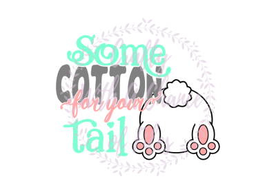 Easter SVG * Some Cotton For Your Tail * Toilet Paper SVG * Easter Toilet Paper SVG *