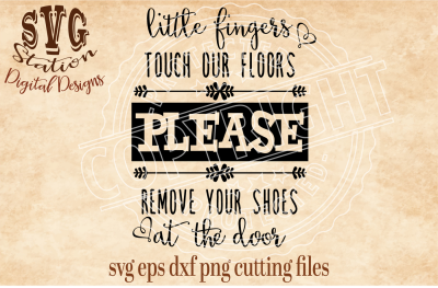 Please Remove Your Shoes / SVG DXF PNG EPS Cutting File Silhouette Cricut