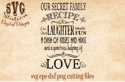 Our Secret Family Recipe / SVG DXF PNG EPS Cutting File Silhouette Cricut