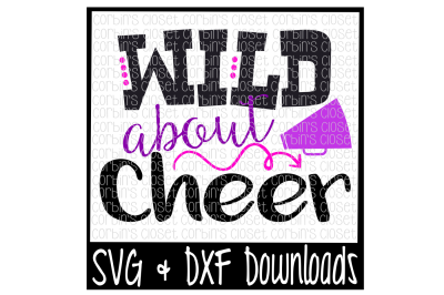 Cheer SVG * Wild about Cheer Cut File