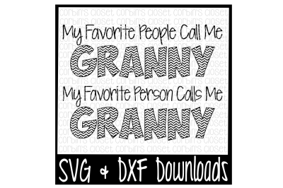 Granny SVG * My Favorite People Call Me Granny * My Favorite Person Calls Me Granny Cut File