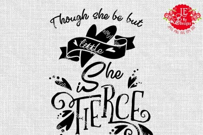 Though She Be But Little She is Fierce JPEG, PNG, SVG, DXF, EPS