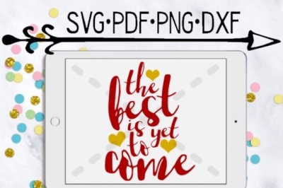 The Best Is Yet To Come Cutting Design
