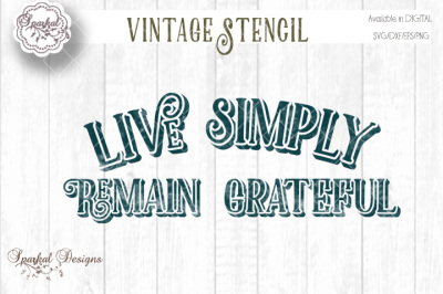 Live Simply Remain Grateful - Quote for wood signs and stenciling
