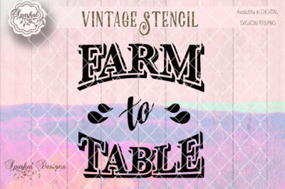 Farm to Table Vintage Sign Stencil in Digital SVG/Dxf/EPS/PNG Cutting file