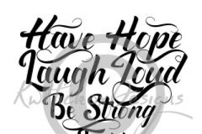 Have Hope Svg, Laugh Loud Svg, Eps, Dxf Cutting Files