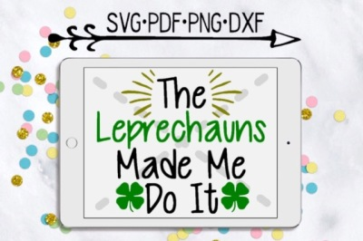 The Leprechauns Made Me Do It Cutting Design