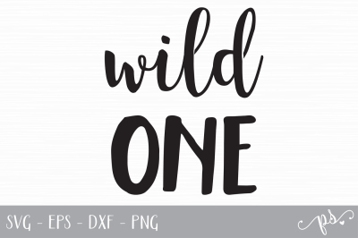 Wild One Cut File - SVG, EPS, DXF, PNG