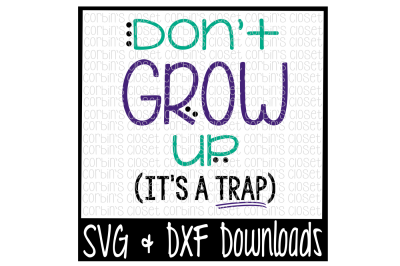Don't Grow Up It's A Trap Cut File